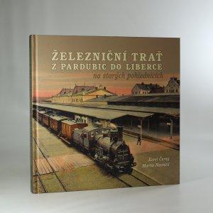 náhled knihy - Železniční trať z Pardubic do Liberce na starých pohlednicích