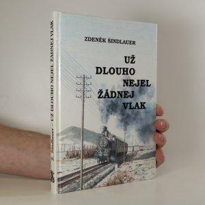 náhled knihy - Už dlouho nejel žádnej vlak