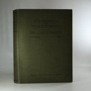 náhled knihy - Der Blumen- und Pflanzenbau vereinigt mit die Gartenwelt. 38. Jahrgang. Nr. 1-52.