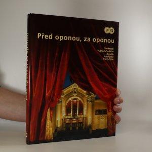 náhled knihy - Před oponou, za oponou. Osobnosti Východočeského divadla Pardubice 1909-2009