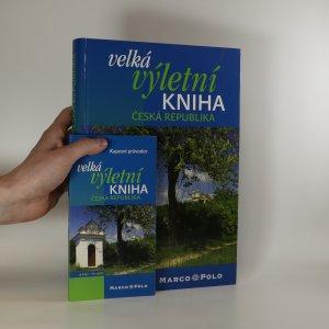 náhled knihy - Velká výletní kniha Česká republika + Kapesní průvodce (2 svazky)