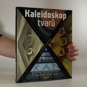 náhled knihy - Kaleidoskop tvarů. Století moderní architektury v Pardubickém kraji