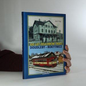náhled knihy - 100 let železniční trati Doudleby - Rokytnice