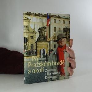 náhled knihy - Po Pražském hradě a okolí. Zastavení s Františkem Dvořákem