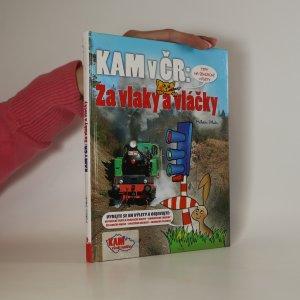 náhled knihy - Kam v ČR. Za vlaky a vláčky. Kam na železnici