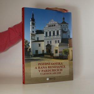 náhled knihy - Pozdní gotika a raná renesance v Pardubicích v letech 1491-1548. Malířství a sochařství