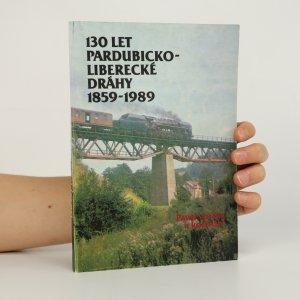 náhled knihy - 130 let Pardubicko-liberecké dráhy 1859-1989