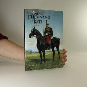 náhled knihy - František Ferdinand d'Este : následník trůnu
