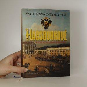 náhled knihy - Habsburkové. Životopisná encyklopedie.