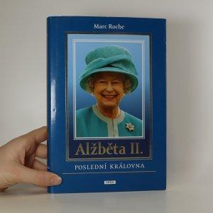 náhled knihy - Alžběta II. Poslední královna.