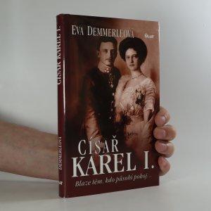náhled knihy - Císař Karel I. Blaze těm, kdo působí pokoj...