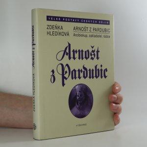 náhled knihy - Arnošt z Pardubic. Arcibiskup, zakladatel, rádce