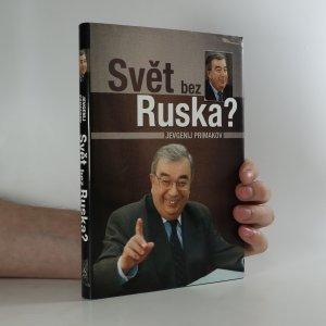 náhled knihy - Svět bez Ruska? K čemu vede politická krátkozrakost
