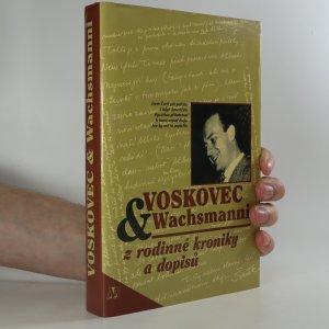 náhled knihy - Voskovec & Wachsmanni. Z rodinné kroniky a dopisů
