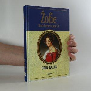 náhled knihy - Žofie. Matka Františka Josefa I.