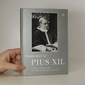 náhled knihy - Pius XII. a druhá světová válka ve světle vatikánských archivů