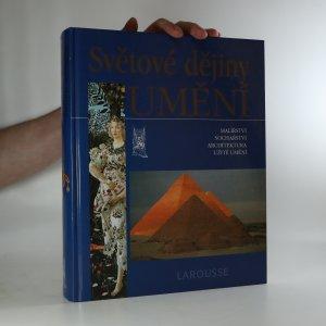 náhled knihy - Světové dějiny umění. Malířství, sochařství, architektura, užité umění