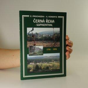 náhled knihy - Černá Řeka - Sophienthal. 1795 - 1995