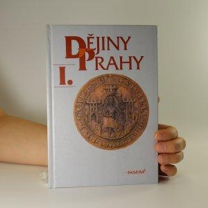 náhled knihy - Dějiny Prahy I. Od nejstarších dob do sloučení pražských měst (1784)