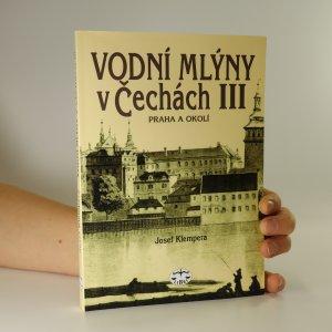 náhled knihy - Vodní mlýny v Čechách III. Praha a okolí
