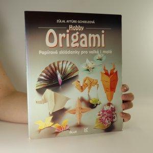 náhled knihy - Hobby origami. Papírové skládanky pro velké i malé