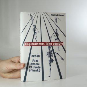 náhled knihy - Kapitalismus jako zombie, neboli, Proč žijeme ve světě přízraků