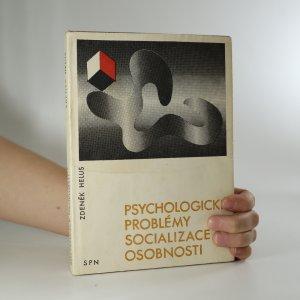 náhled knihy - Psychologické problémy socializace osobnosti