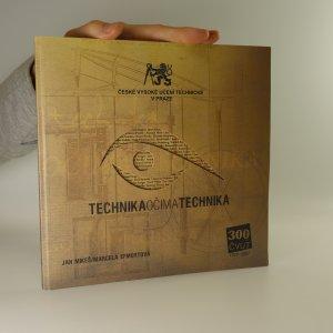 náhled knihy - Technika očima technika. 300 let ČVUT 1707-2007