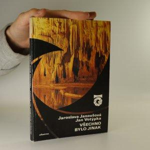 náhled knihy - Všechno bylo jinak. O minulosti země a vývoji povrchu Československa