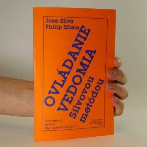 náhled knihy - Ovládanie vedomia Silvovou metódou. Fantastický spôsob, ako zmeniť svoj život