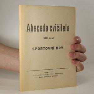 náhled knihy - Abeceda cvičitele. XIII. část. Sportovní hry