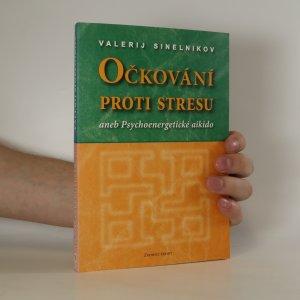náhled knihy - Očkování proti stresu, aneb, Psychoenergetické aikido