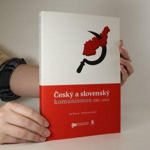 náhled knihy - Český a slovenský komunismus (1921-2011)