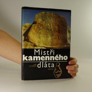 náhled knihy - Mistři kamenného dláta. Umění pravěkých lovců