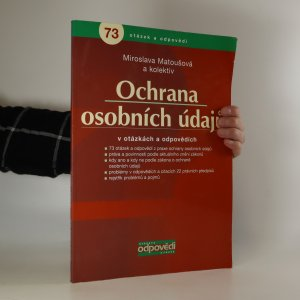 náhled knihy - Ochrana osobních údajů v otázkách a odpovědích v 73 otázek a odpovědí