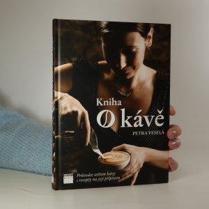 náhled knihy - Kniha o kávě. Průvodce světem kávy s recepty na její přípravu