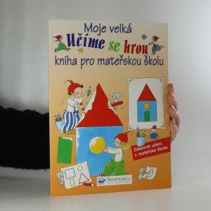 náhled knihy - Moje velká kniha pro mateřskou školu