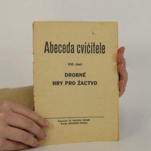 náhled knihy - Abeceda cvičitele. XVI. část. Drobné hry pro žactvo