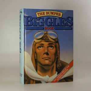 náhled knihy - The bumper biggles book. Five adventures of the intrepid aviator