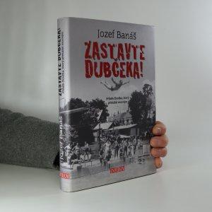 náhled knihy - Zastavte Dubčeka! Příběh člověka, který překážel mocným
