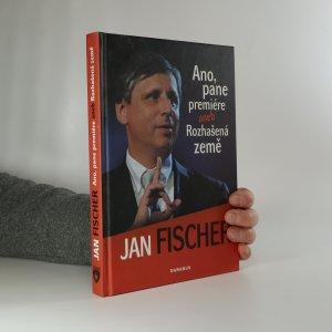 náhled knihy - Ano, pane premiére aneb Rozhašená země