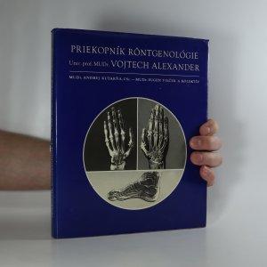 náhled knihy - Priekopník röntgenológie Univ. prof. MUDr. Vojtech Alexander (věnování a podpis autora)
