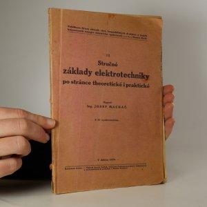 náhled knihy - Stručné základy elektrotechniky po stránce theoretické i praktické