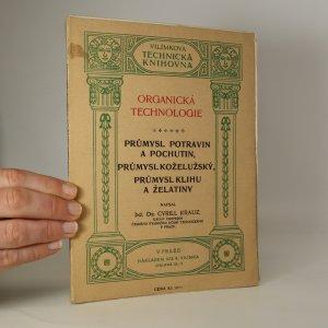 náhled knihy - Organická technologie. Díl VI., Průmysl potravin a pochutin, průmysl koželužský, průmysl klihu a želatiny