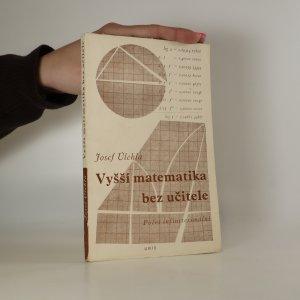 náhled knihy - Vyšší matematika bez učitele. Počet infinitesimální