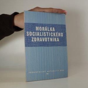 náhled knihy - Morálka socialistického zdravotníka. Soubor statí
