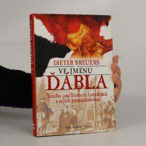 náhled knihy - Ve jménu ďábla. Trochu jiná historie čarodějnic a jejich pronásledování