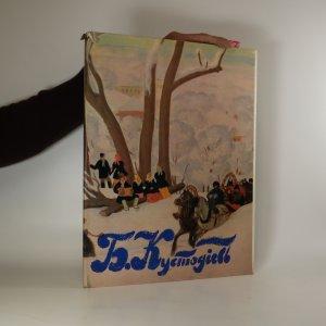 náhled knihy - Борис Михайлович Кустодиев (Boris Michajlovič Kustodijev)