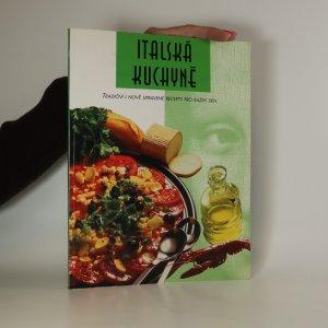 náhled knihy - Italská kuchyně. Tradiční i nově upravené recepty pro každý den