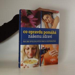 náhled knihy - Co opravdu pomáhá našemu zdraví. Na 300 spolehlivých rad a doporučení